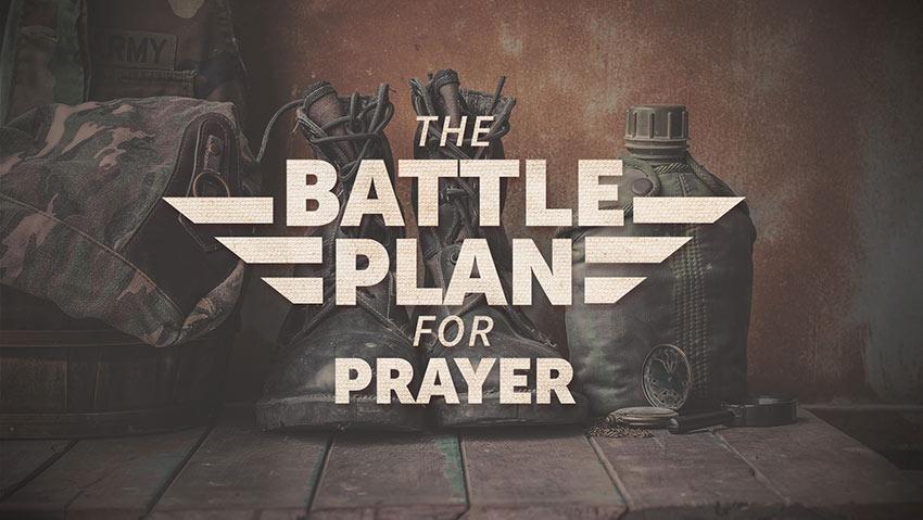 """Pray Psalm 23"" The Battle Plan: Week 5 (Psalm 23)"