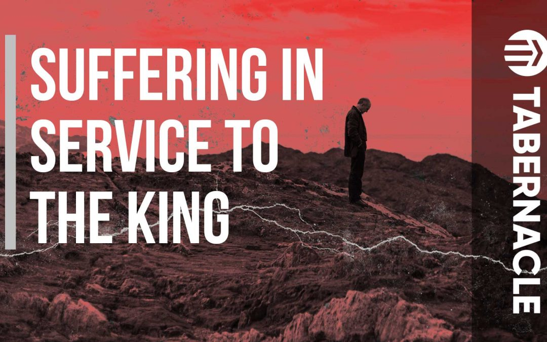 Suffering in Service to the King