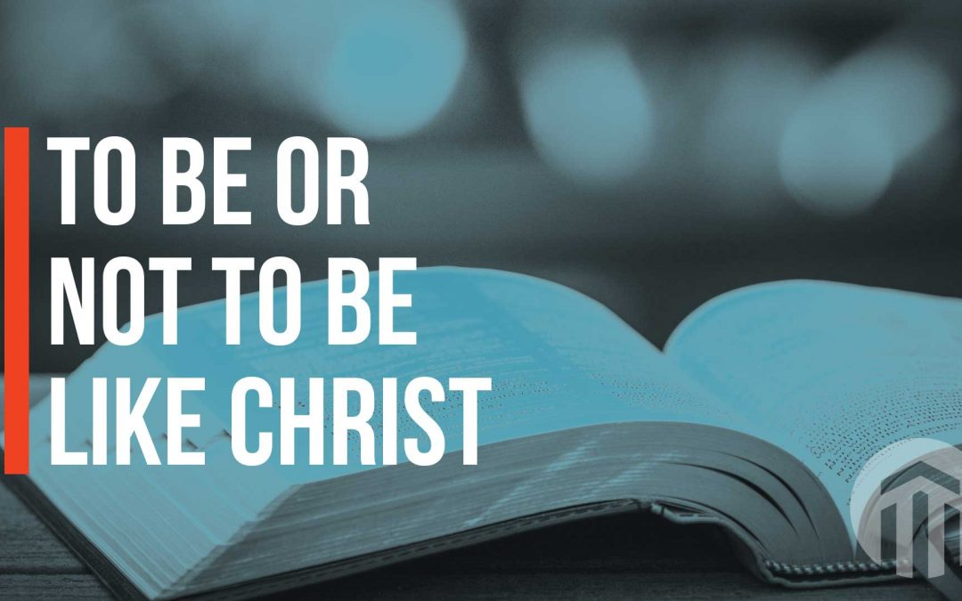 To be like Christ
