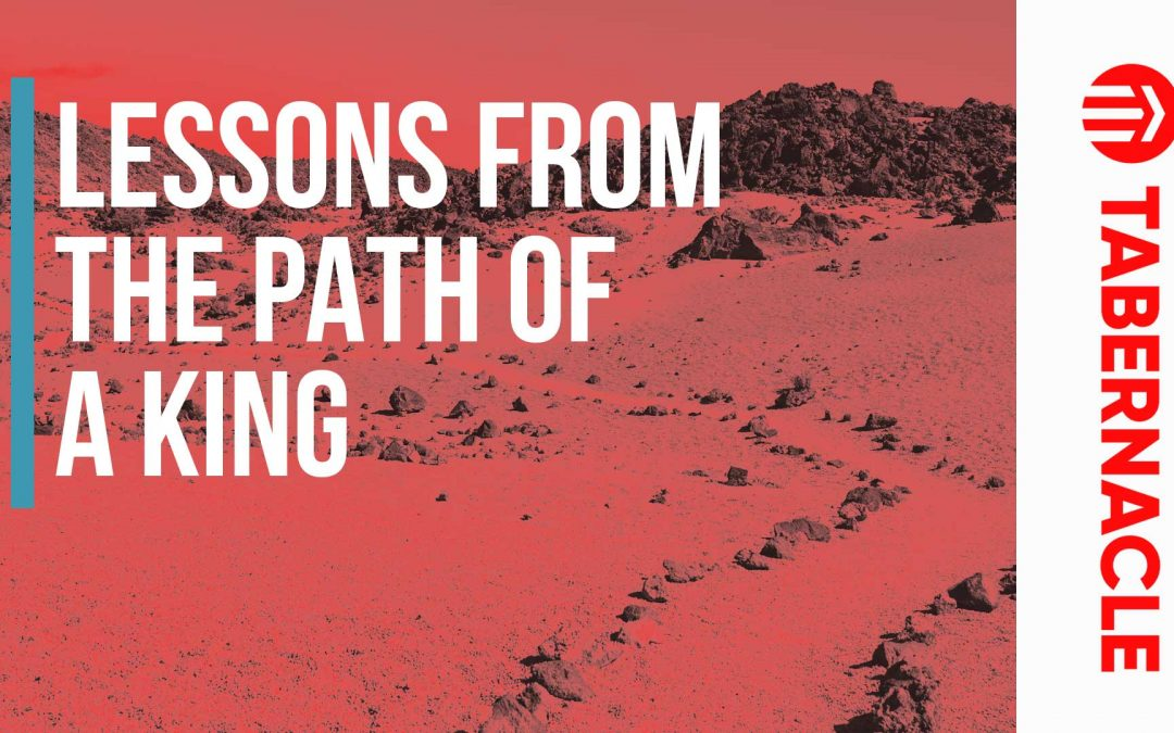Lessons From the Path of a King