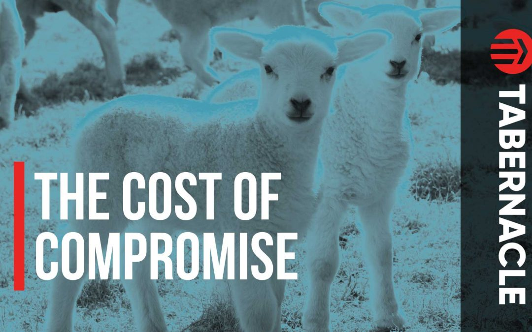 The Cost of Compromise and the Compassion of Christ